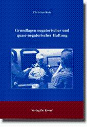 Grundlagen negatorischer und quasi-negatorischer Haftung,: Christian Kotz
