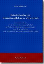 Heilmittelwerberecht: Informationspflichten vs. Werbeverbote, Eine Untersuchung der Kollision von ...