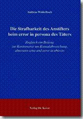 Die Strafbarkeit des Anstifters beim error in: Andreas Winkelbach