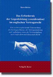 Das Erfordernis der Gegenleistung (consideration) im englischen Vertragsrecht, Eine ...