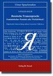 Russische Frauensprache - Feministisches Postulat oder Wirklichkeit?, Empirische Untersuchung ...