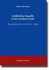 Gefährliche Eingriffe in den Straà enverkehr, Tatmodalitäten des §315b Abs. 1 StGB: Torsten ...