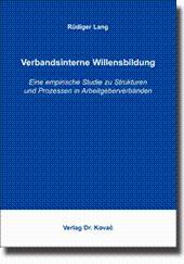 Verbandsinterne Willensbildung, Eine empirische Studie zu Strukturen und Prozessen in ...