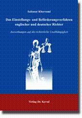 Das Einstellungs- und Beförderungsverfahren englischer und deutscher Richter, Auswirkungen auf die ...