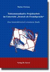 """Telekommunikative Projektarbeit im Unterricht """"Deutsch als Fremdsprache"""", Eine ..."""