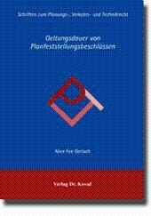 Geltungsdauer von Planfeststellungsbeschlüssen,: Alice Fee Gerlach