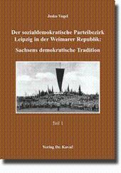 Der sozialdemokratische Parteibezirk Leipzig in der Weimarer Republik: Sachsens demokratische ...