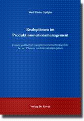 Realoptionen im Produktinnovationsmanagement, Einsatz qualitativen realoptionsorientierten Denkens ...