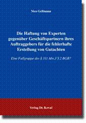 Die Haftung von Experten gegenüber Geschäftspartnern ihres Auftraggebers für die fehlerhafte ...