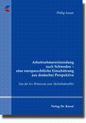 Arbeitnehmerentsendung nach Schweden - eine europarechtliche Einschätzung aus deutscher ...