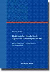 Elektronischer Handel in der Agrar- und Ernährungswirtschaft, Entwicklung eines Geschäftsmodells ...