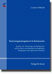 Sanierungsmanagement in Kommunen, Ansätze zur Sanierung von Kommunen auf der Basis von ...