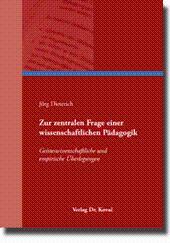 Zur zentralen Frage einer wissenschaftlichen Pädagogik, Geisteswissenschaftliche und empirische ...