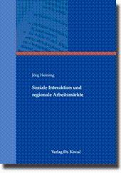 Soziale Interaktion und regionale Arbeitsmärkte,: Jà rg Heining