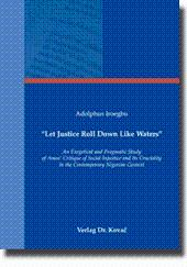 """Let Justice Roll Down Like Waters"""", An Exegetical and Pragmatic Study of Amos' Critique of ..."""