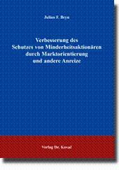 Verbesserung des Schutzes von Minderheitsaktionären durch Marktorientierung und andere Anreize,: ...