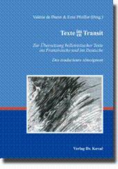 Texte im/en Transit, Zur Übersetzung belletristischer Texte ins Französische und ins Deutsche / Des...