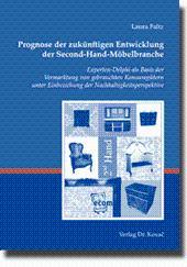 Prognose der zukünftigen Entwicklung der Second-Hand-Möbelbranche, Experten-Delphi als Basis der ...