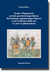 Zouber: Magiepraxis und die geschlechtsspezifische Darstellung magiekundiger Figuren in der ...