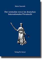 Der versteckte renvoi im deutschen Internationalen Privatrecht,: Mario Nawroth