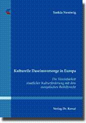 Kulturelle Daseinsvorsorge in Europa, Die Vereinbarkeit staatlicher Kulturförderung mit dem ...