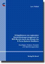 Erfolgsfaktoren von regionalem Kundenbindungsmanagement im B2C-Bereich durch den Einsatz des ...