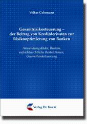 Gesamtrisikosteuerung - der Beitrag von Kreditderivaten zur Risikooptimierung von Banken, ...
