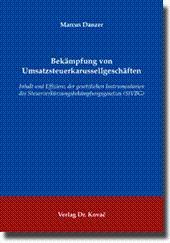 Bekämpfung von Umsatzsteuerkarussellgeschäften, Inhalt und Effizienz der gesetzlichen ...