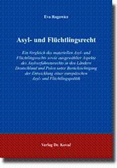 Asyl- und Flüchtlingsrecht, Ein Vergleich des materiellen Asyl- und Flüchtlingsrechts sowie ...