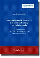 Selbständige in der Insolvenz - Der Insolvenzbeschlag von Arbeitsmitteln, Die Anwendung des &...