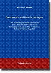 Grundrechte und libertàs publiques, Eine rechtsvergleichende Betrachtung des Grundrechtsschutzes ...