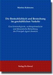 Die Bestechlichkeit und Bestechung im geschäftlichen Verkehr, Eine kriminologische, ...