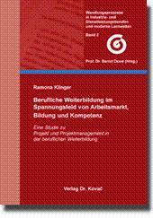 Berufliche Weiterbildung im Spannungsfeld von Arbeitsmarkt, Bildung: Ramona Klinger