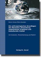 Die anthropologischen Grundlagen des Menschen, Entwicklung medizinischer Praktiken und ...