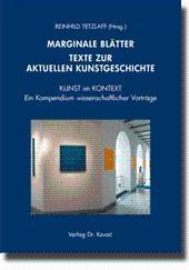 MARGINALE BLÄTTER - Texte zur aktuellen Kunstgeschichte, KUNST im KONTEXT - Ein Kompendium ...