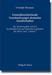 Grenzüberschreitende Verschmelzungen deutscher Gesellschaften, Das Spannungsfeld zwischen ...