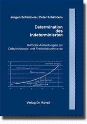Determination des Indeterminierten, Kritische Anmerkungen zur Determinismus- und ...
