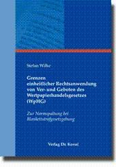 Grenzen einheitlicher Rechtsanwendung von Ver- und Geboten des Wertpapierhandelsgesetzes (WpHG), ...