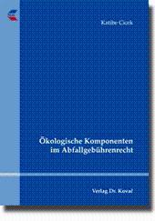 Ökologische Komponenten im Abfallgebührenrecht,: Katibe Cicek
