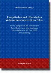 Europäisches und chinesisches Verbraucherschutzrecht im Fokus, Erstes Symposium des Instituts für...