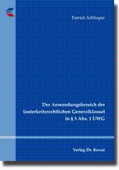 Der Anwendungsbereich der lauterkeitsrechtlichen Generalklausel in § 3 Abs. 1 UWG,: Patrick ...