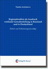 Regionalwahlen als Ausdruck vertikaler Gewaltenteilung in Russland und in Deutschland, Defizite und...