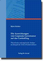 Die Auswirkungen von Corporate Governance auf das Controlling, Theoretische und empirische Analyse ...