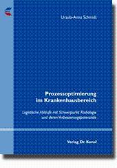 Prozessoptimierung im Krankenhausbereich, Logistische Abläufe mit Schwerpunkt: Ursula-Anna Schmidt