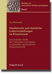 Muslimische und christliche Gottesvorstellungen im Klassenraum, Eine qualitative Studie mit ...