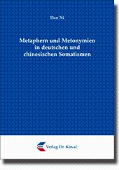 Metaphern und Metonymien in deutschen und chinesischen Somatismen,: Dan Ni