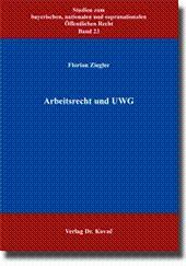 Arbeitsrecht und UWG,: Florian Ziegler
