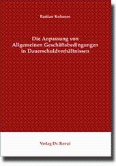 Die Anpassung von Allgemeinen Geschäftsbedingungen in Dauerschuldverhältnissen,: Bastian Kolmsee