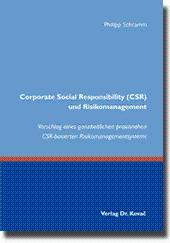 Corporate Social Responsibility (CSR) und Risikomanagement, Vorschlag eines ganzheitlichen ...