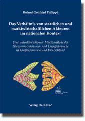 Das Verhältnis von staatlichen und marktwirtschaftlichen Akteuren im nationalen Kontext, Eine ...